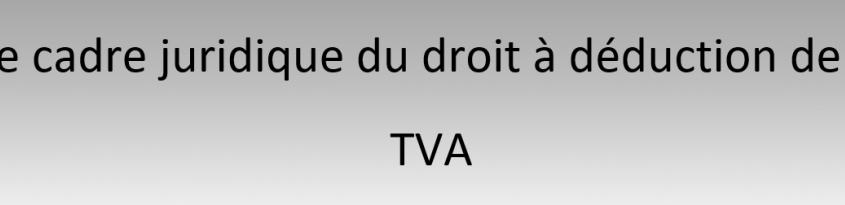 Droit à déduction TVA